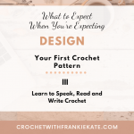 How to Design Your First Crochet Pattern III